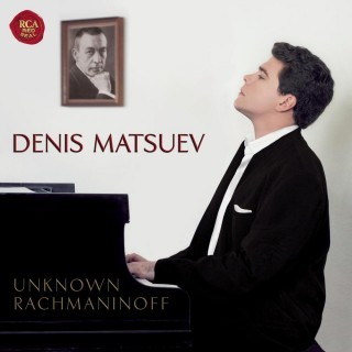 Denis Matsuev: Unknown Rachmaninoff