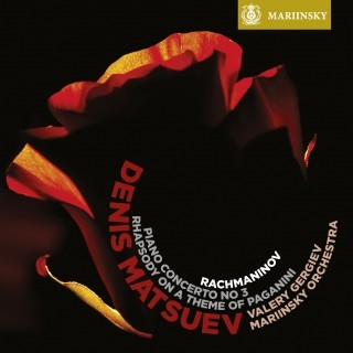 Denis Matsuev: S. Rachmaninov: Piano Concerto No 3 & Rhapsody on a Theme of Paganini